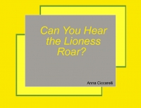 Can You Hear the Lioness Roar?