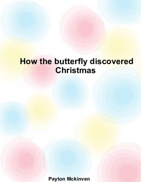 How the butterfly discovered Christmas