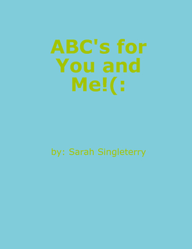 ABC's for You and Me!(: