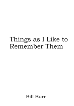 Things As I Like to Remember Them