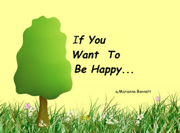 If You Want To Be Happy...