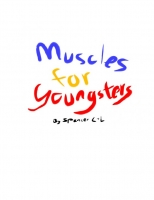 Muscles For Youngsters
