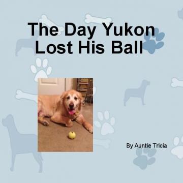 The Day Yukon Lost His Ball