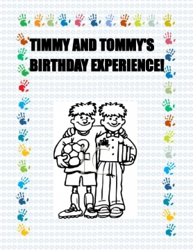 TIMMY & TOMMY'S BIRTHDAY EXPERIENCE