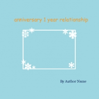 anniversary for 1 year relationship