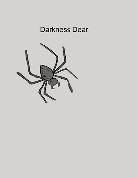 Darkness dear