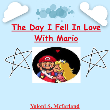 The Day I Fell In Love With Mario