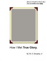 How I Met True Glory.