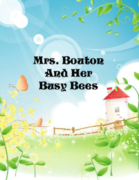 Mrs. Bouton and Her Busy Bees