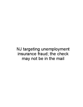 NJ targeting unemployment insurance fraud; the check may not be in the mail