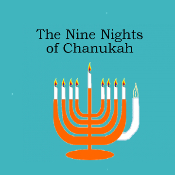 The Nine Nights of Chanukah