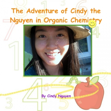 The Adventure of Cindy the Nguyen in Organic Chemistry