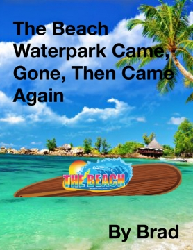 The Beach Waterpark Came, Gone, Then Came Again
