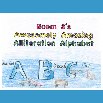 Room 8's Awesomely Amazing Alliteration Alphabet