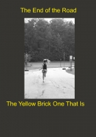 The End of the Road (The Yellow Brick One That Is)