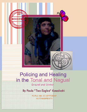 Policing and Healing in the Tonal and Nagual