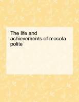 the life and achievments of mecola polite