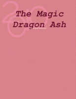 The Magic Dragon Ash