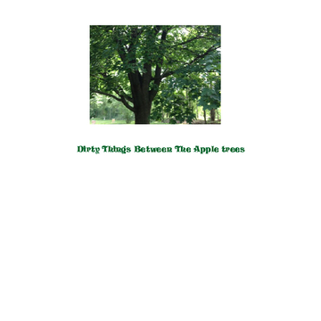 Dirty things between the Apple trees