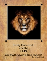 Teddy Roosevelt and the Lion