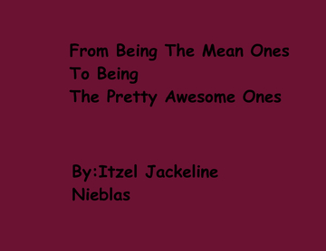 From Being The Mean Ones To Being The Pretty Awesome Ones