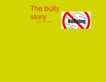 The bully story