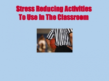 Stress Reducing Activities In The Classroom