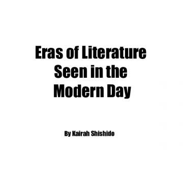 Eras of Literature  Seen in the  Modern Day
