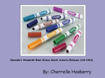 Cherrelle's Wonderful Black History Month Artwork (February 11th 2013)