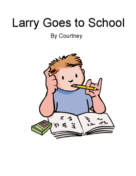 Larry Goes to school