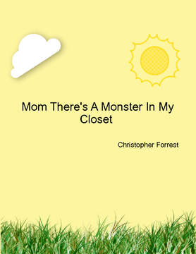 Mom There's A Monster In My Closet