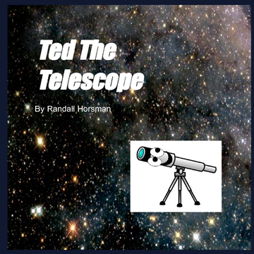 Ted the Telescope