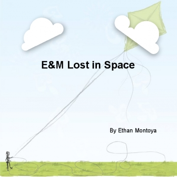 E&m lost in space