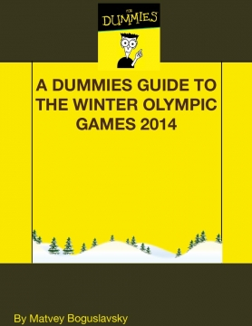 The Dummies Guide to the Winter Olympics of 2014