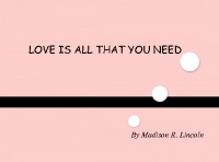 Love Is All That You Need