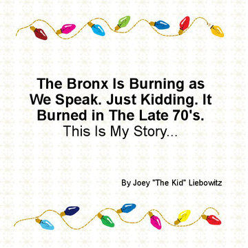 The Bronx is burning as we speak. Just kidding. It burned in the '70's