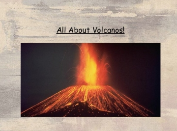 All about Volcanos!