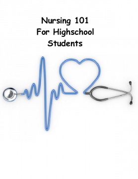 Nursing 101 For High school students