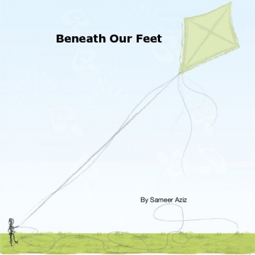Beneath Our Feet by Sameer