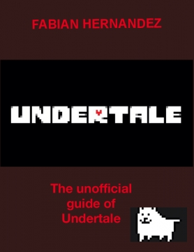 Undertale: Guide of the Game (not official)