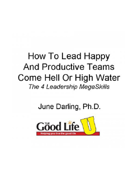 How To Lead Happy And Productive Teams Come Hell or High Water