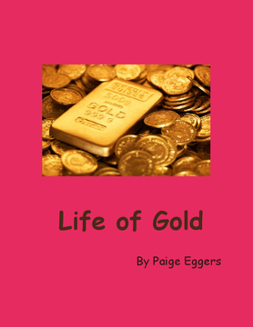 The Life Of Gold