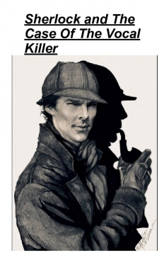 Sherlock and The Case Of The Vocal Killer