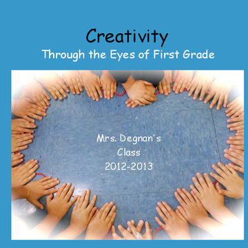 Creativity Through the Eyes of First Grade
