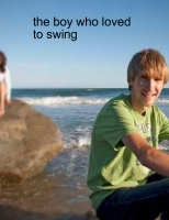 the boy who loved to swing