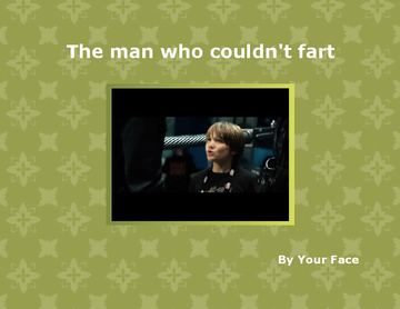 The man who couldn't fart