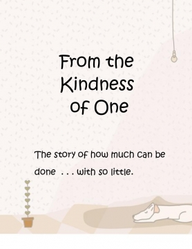 From the Kindness of One
