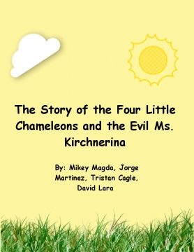 The Story of the Four Little Chameleons and the Evil Ms. Kirchnerina