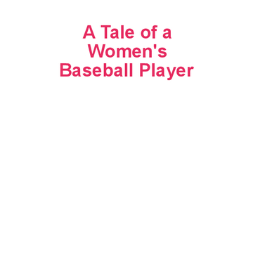 A Tale of a Women's Softball Player