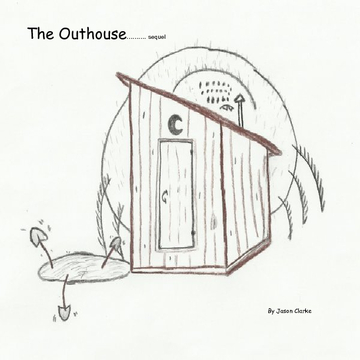 The Outhouse...  sequel